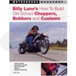 Billy Lane's How to Build Old School Choppers